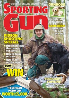 Sporting Gun - March 2014 : Pigeon shooting special, Roost shooting the cream of our sport, how to decoy on snow, New kit for pigeon shooters and more...