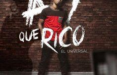 El Universal – Ay Que Rico
