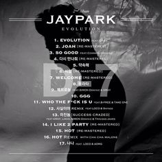 Solo artist Jay Park has revealed his 17 song track list for his upcoming second album titled 'Evolution'. His album is expected to be released on August The full album boasts an impressive 17 tracks, which is a lot more than usual even for a full album. Jay Park, Kdrama, Evolution, Music Videos, Hip Hop, Kpop, Album, Asian Men, Singers