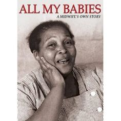 Miss Mary-Mary Frances Hill Coley-Black Midwife, delivered more than 3,000 in the south. Featured in 1953 educational film by George Stoney to teach midwifery skills to others. It is still being used in third world counties because of its simplicity.