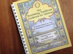 The Nourishing Traditions Cookbook for Children | Nourishing Our Children Blog