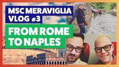 MSC Meraviglia | Vlog Part 3 | Rome to Naples