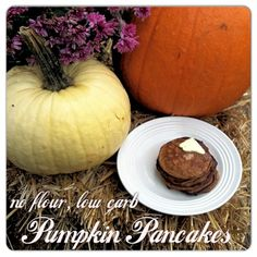Pumpkin Pancakes - To keep low carb use Nature's Hollow Sugar Free Honey Substitute or sugar free maple syrup. I love the thickness of Maple Grove Farms Sugar Free Syrup!