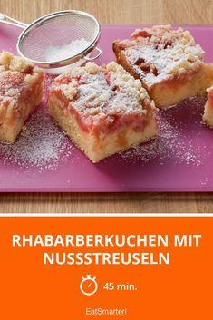 Rhabarberkuchen mit Nussstreuseln - smarter - Zeit: 45 Min. | eatsmarter.de