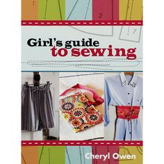 Girls Guide To Sewing by Cheryl Owen 2 Girl, Girl Guides, Cheryl, Sewing, Books, Fashion, Livros, Dressmaking, Moda