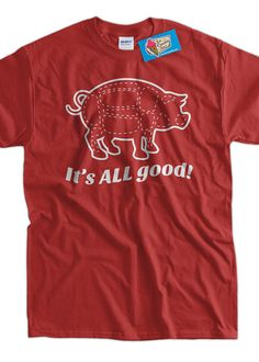 Funny Bacon T-Shirt Butcher T-Shirt Pig It's All Good T-Shirt Gifts for Dad Screen Printed T-Shirt Tee Shirt Mens Ladies Womens Youth Kids on Etsy, $14.99 Funny Tee Shirts, Mens Tee Shirts, Cool Shirts, T Shirt, Barbecue Wedding, Bacon Shirt, Bacon Funny, Diy Clothing, Gifts For Dad