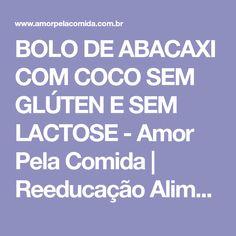 BOLO DE ABACAXI COM COCO SEM GLÚTEN E SEM LACTOSE - Amor Pela Comida | Reeducação Alimentar com a Chef Susan Martha