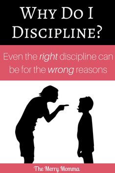 My motivations for discipline had become more about making my life easier and gaining others' approval than teaching and training. I set out to change that.