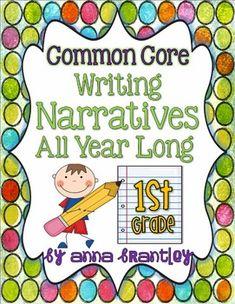 Common Core- Writing Narratives All Year Long!! - Anna Brantley - TeachersPayTeachers.com