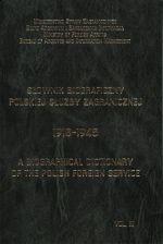Słownik biograficzny polskiej służby zagranicznej : 1918-1945 = A biographical dictionary of the Polish foreign service. Vol. 5- / przygot. i oprac. Krzysztof Smolana ; [przekł. Summa Linguae S.A.] ; Ministerstwo Spraw Zagranicznych. Biuro Archiwum i Zarządzania Informacją. -- Warszawa : Biuro Archiwum i Zarządzania Informacją Ministerstwa Spraw Zagranicznych, cop. 2013.