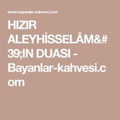 HIZIR ALEYHİSSELÂM'IN DUASI - Bayanlar-kahvesi.com