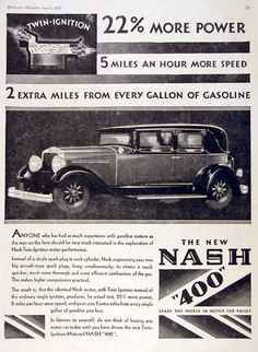 1929 Nash 400 Sedan original vintage advertisement. Now with 22% more power and extra gas mileage. 5 miles an hour more speed. 2 extra miles from every gallon of gasoline. Twin ignition. The new Nash 400. Size 10 by 14 inches. Price: $18.88 worldwide delivery included.
