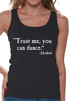 cb608707502e6c Awkwardstyles Women s Trust Me You Can Dance Tank Top Alcohol Tank + Bookmark  S Black