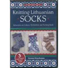 Knitting Lithuanian Socks Adventures in Culture, Symbolism, & Turning Heels