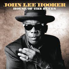 John Lee Hooker - House Of The Blues (Not Now Music) [Full Album]