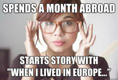 The 50 Best Study Abroad Memes I've Ever Seen