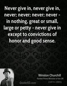 Positive Quotes : QUOTATION - Image : As the quote says - Description 153 Winston Churchill Quotes Everyone Need to Read Inspiration 4 Life Quotes Love, Great Quotes, Quotes To Live By, Me Quotes, Inspirational Quotes, Motivational, People Quotes, Lyric Quotes, Churchill Quotes
