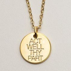 Act Well Thy Part | Gold polished finish