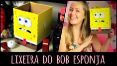 Lixeira do Bob Esponja =DiY
