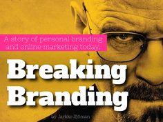 Breaking branding by Jarkko Sjöman via slideshare