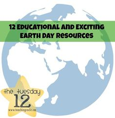 12 Educational and Exciting Earth Day Resources for Classrooms, Schools, and Home! So many great lessons and activities for all grade levels!