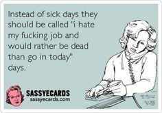Sick Days - #Ecard, #Ecards, #FunnyEcard, #FunnyEcards, #Humor, #Job, #Work