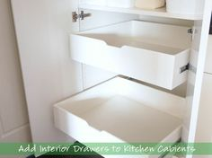 Add Interior Drawers to Kitchen Cabinets.