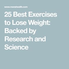 25 Best Exercises to Lose Weight: Backed by Research and Science