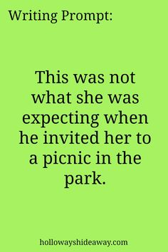Writing Prompt-This was not what she was expecting when he invited her to a picnic in the park-July 2016-Romance Prompts