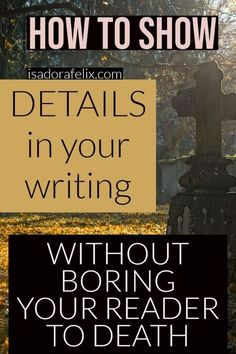How to Show DETAILS in your Writing Without Boring your Reader to Death. Add detail in your story, they say, but HOW? Find out now how to create awesome detailed characters without being boring. Creative Writing Tips, Book Writing Tips, Writer Tips, Writing Words, Fiction Writing, Writing Quotes, Writing Resources, Writing Help, Writing Skills