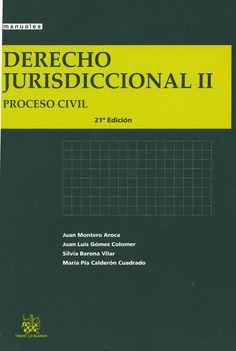 Derecho jurisdiccional. II, Proceso civil / Juan Montero Aroca... [et al.]. -  Valencia : Tirant lo Blanch, 2013. - 21ª ed
