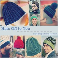 Hats Off to You: Knit Hat Patterns for Men— Something that all knitters seem to know is that knitting for the men can be a tad bit on the difficult side. Some men will wear your frills and thrills with pride while other will casually toss them to the side. While you can get a feel for what he likes by hashing out a couple of quick and easy knit scarf patterns, learning how to knit a hat he'll actually wear is another story entirely.