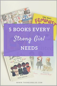 Raising strong girls can be tricky. Here are the top 5 books every strong girl needs - great options for babies, toddlers, children, and even tweens. Check out these top-rated children's books for kids!