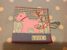 'Little Dog' needle case. Hand sewn and appliquéd. Made by Love sewing at the Suffolk seaside.