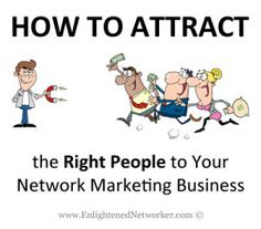 Attracking people to your network marketing business