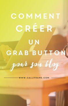 """Créer un """"grab button"""" peut s'avérer utile si on souhaite promouvoir son blog sur des sites partenaires. Le tuto dans l'article ! #blogueuse #tips #marketing"""