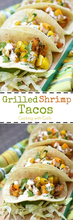 Everyone loves these Grilled Shrimp Tacos that are topped with a fresh papaya mango salsa and chiptole crema and wrapped in a warm corn tortilla | cookingwithcurls.com