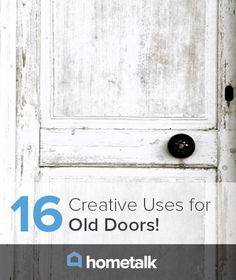16 Creative Uses for Old Doors!