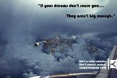 If your dreams don't scare you… They aren't big enough.  Life's a roller coaster. Don't remain seated. @ENJOYOURIDE #EYR www.looseleafbrands.com