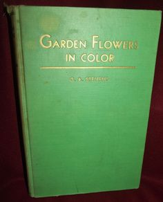 #Garden #Flowers in Color #Picture Cyclopedia #Book G.A. Stevens 1937 Edition   http://www.ebay.com