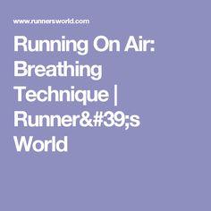 Running On Air: Breathing Technique | Runner's World