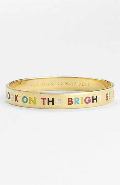 """Look on the bright side/The gladd is half full""kate spade new york 'idiom' bangle 