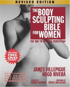 Bestseller Books Online The Body Sculpting Bible for Women, Revised Edition: The Way to Physical Perfection James Villepigue, Hugo Rivera $15.07  - http://www.ebooknetworking.net/books_detail-1578262399.html