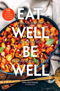 Over 100 recipes, all 100% plant-based, gluten-free, and refined sugar-free. Order your copy now! #plantbased #plantbasedrecipes #plantbasedcookbook #glutenfreerecipes #glutenfreecookbook #veganrecipes #vegancookbook