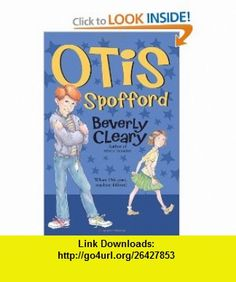 Otis Spofford (9780380709199) Beverly Cleary, Tracy Dockray , ISBN-10: 0380709198  , ISBN-13: 978-0380709199 ,  , tutorials , pdf , ebook , torrent , downloads , rapidshare , filesonic , hotfile , megaupload , fileserve