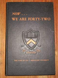 1942 PRINCETON UNIVERSITY Now...We Are Forty-Two 1962 20th Reunion