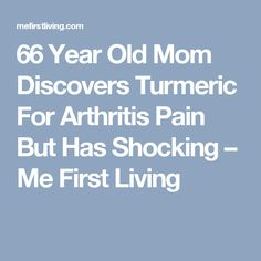 """66 Year Old Mom Discovers Turmeric For Arthritis Pain But Has Shocking """"Super Side Effect. Turmeric For Arthritis, Turmeric Uses, Turmeric Curcumin, Organic Turmeric, Turmeric Root, Curcumin Supplement, Turmeric Supplement, Tumeric And Black Pepper, Natural Spice"""