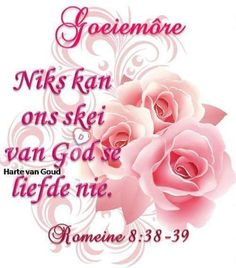 Good Morning Good Night, Good Morning Wishes, Day Wishes, Good Morning Quotes, Lekker Dag, Goeie Nag, Goeie More, Afrikaans Quotes, Prayers