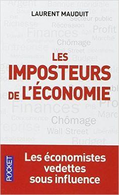 Amazon.fr - Les imposteurs de l'économie - Laurent Mauduit - Livres