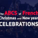 The ABCs of French Christmas and New Year Celebrations